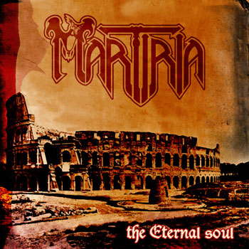 The Eternal Soul REISSUE Martiria